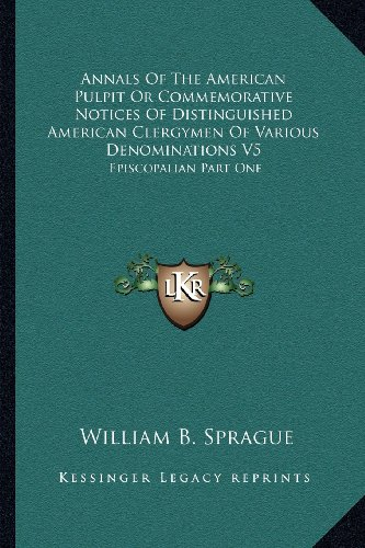 9781162979274: Annals Of The American Pulpit Or Commemorative Notices Of Distinguished American Clergymen Of Various Denominations V5: Episcopalian Part One