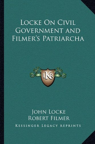 9781162979458: Locke On Civil Government and Filmer's Patriarcha