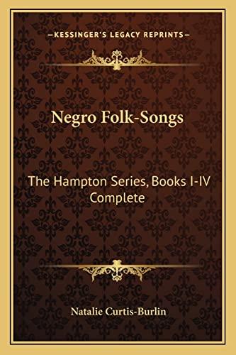 9781162979595: Negro Folk-Songs: The Hampton Series, Books I-IV Complete