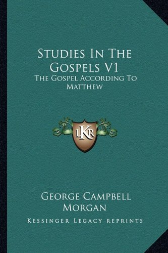 9781162979748: Studies In The Gospels V1: The Gospel According To Matthew