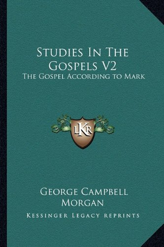 9781162979755: Studies In The Gospels V2: The Gospel According to Mark