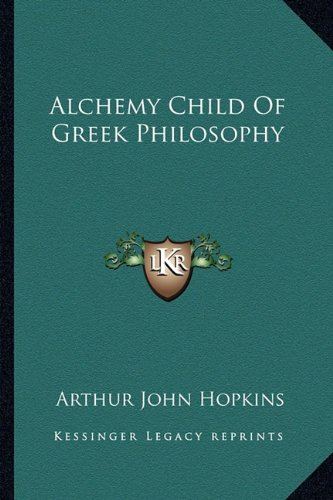 9781162980935: Alchemy Child Of Greek Philosophy