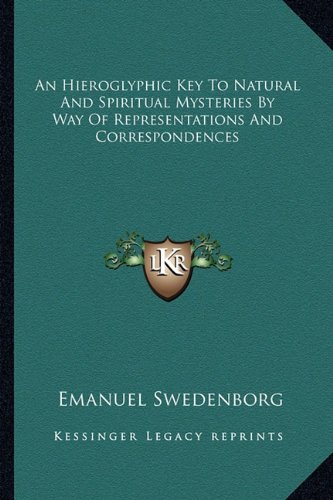 An Hieroglyphic Key To Natural And Spiritual Mysteries By Way Of Representations And ...