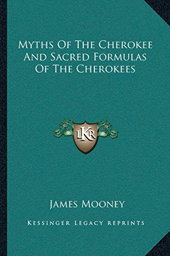 9781162982380: Myths Of The Cherokee And Sacred Formulas Of The Cherokees