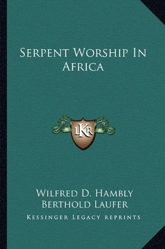 9781162983776: Serpent Worship In Africa