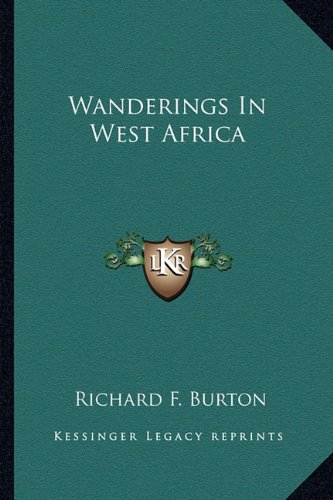 9781162984261: Wanderings In West Africa
