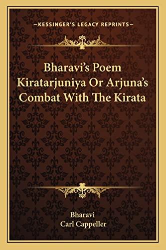 Bharavi`s Poem Kiratarjuniya Or Arjuna`s Combat With