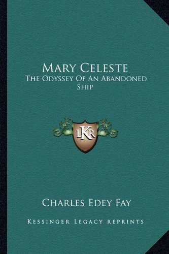 9781162986432: Mary Celeste: The Odyssey of an Abandoned Ship
