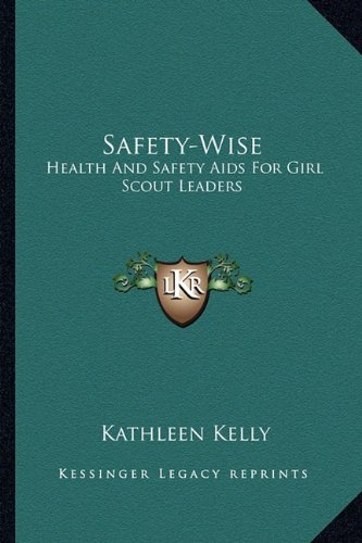 9781162987194: Safety-Wise: Health And Safety Aids For Girl Scout Leaders