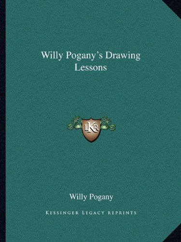 Willy Pogany's Drawing Lessons: Pogany, Willy