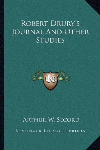 Robert Drury's Journal And Other Studies: Secord, Arthur W.