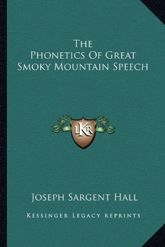 9781162990347: The Phonetics Of Great Smoky Mountain Speech