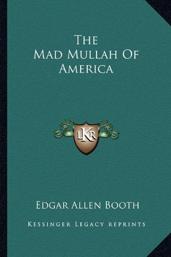 9781162990439: The Mad Mullah Of America