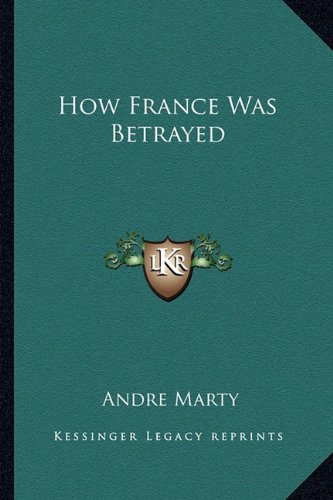 9781162990491: How France Was Betrayed