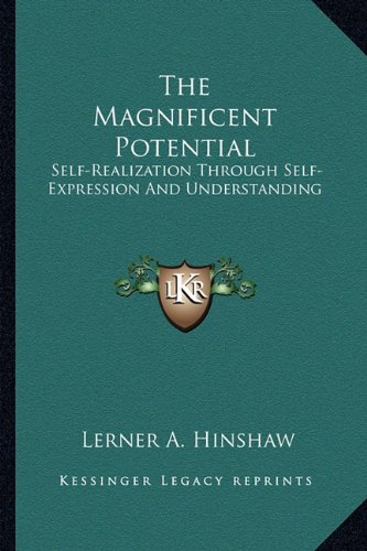 9781162990514: The Magnificent Potential: Self-Realization Through Self-Expression And Understanding