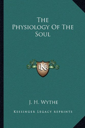 9781162991986: The Physiology Of The Soul