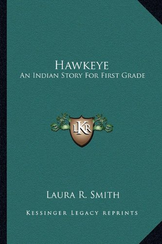 9781162992365: Hawkeye: An Indian Story For First Grade