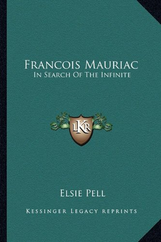 9781162992495: Francois Mauriac: In Search Of The Infinite