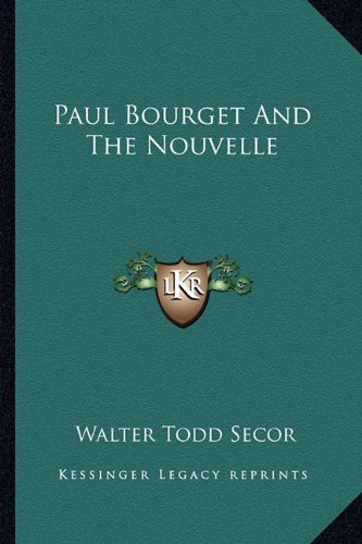 9781162992723: Paul Bourget And The Nouvelle
