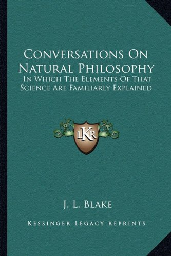 9781162993300: Conversations On Natural Philosophy: In Which The Elements Of That Science Are Familiarly Explained