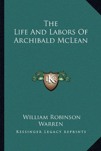 9781162993485: The Life And Labors Of Archibald McLean