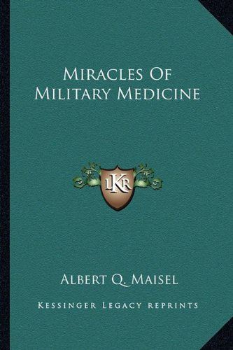 9781162993638: Miracles Of Military Medicine