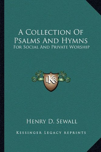 9781162994307: A Collection Of Psalms And Hymns: For Social And Private Worship