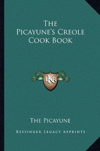 9781162994390: The Picayune's Creole Cook Book (American Antiquarian Cookbook Collection)
