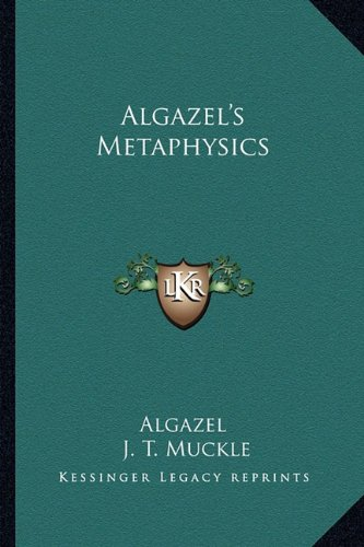 9781162995472: Algazel's Metaphysics