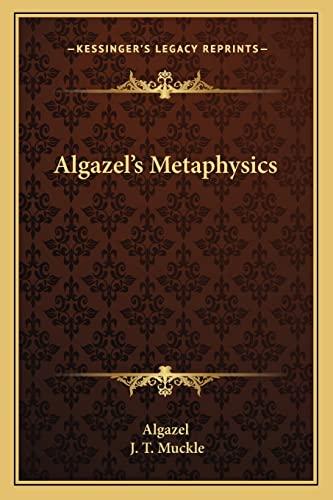 9781162995472: Algazel's Metaphysics