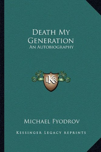 9781162996257: Death My Generation: An Autobiography