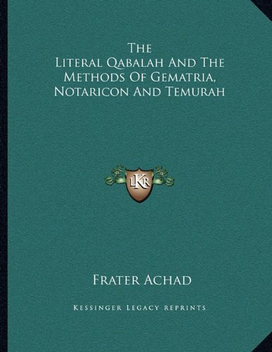 9781162997629: The Literal Qabalah And The Methods Of Gematria, Notaricon And Temurah