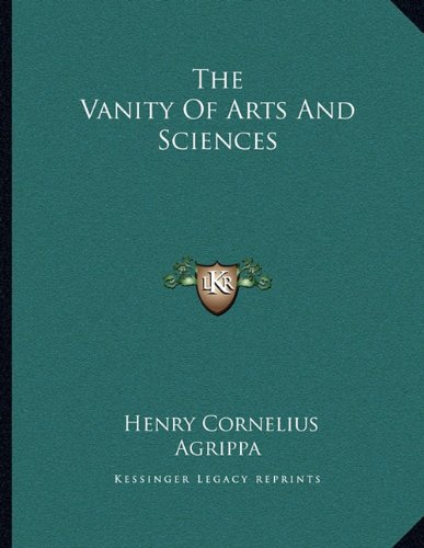 9781162998749: The Vanity Of Arts And Sciences