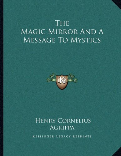 9781162998824: The Magic Mirror And A Message To Mystics