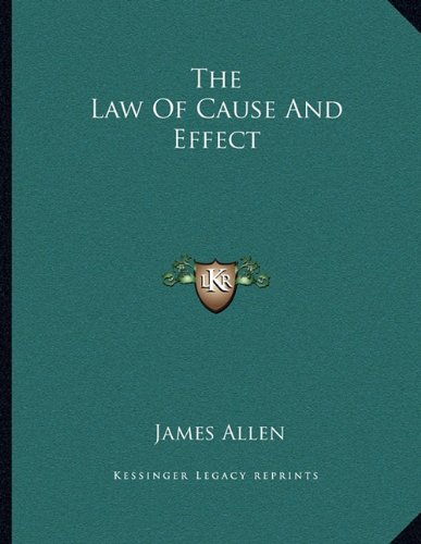 9781162999173: The Law Of Cause And Effect