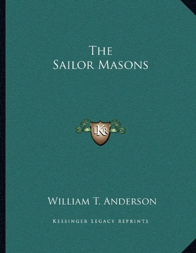 The Sailor Masons (1162999551) by Anderson, William T.
