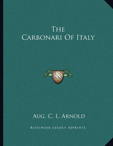 9781163000137: The Carbonari Of Italy