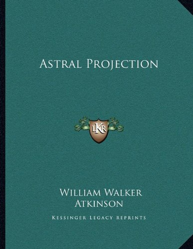9781163001561: Astral Projection