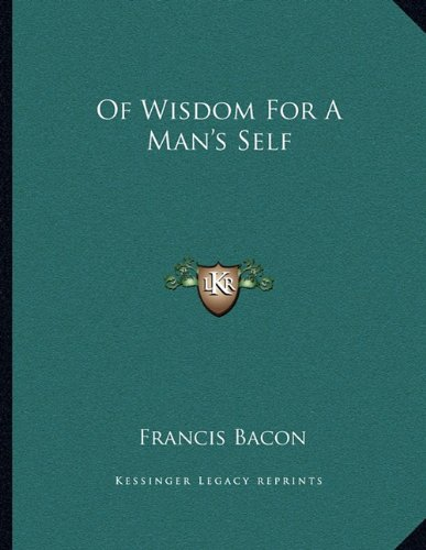 9781163002247: Of Wisdom For A Man's Self