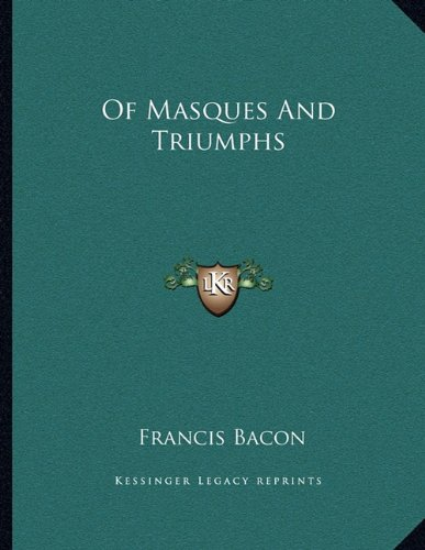 9781163002575: Of Masques And Triumphs