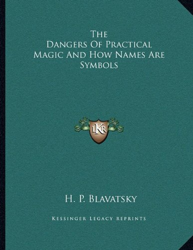 9781163005798: The Dangers Of Practical Magic And How Names Are Symbols