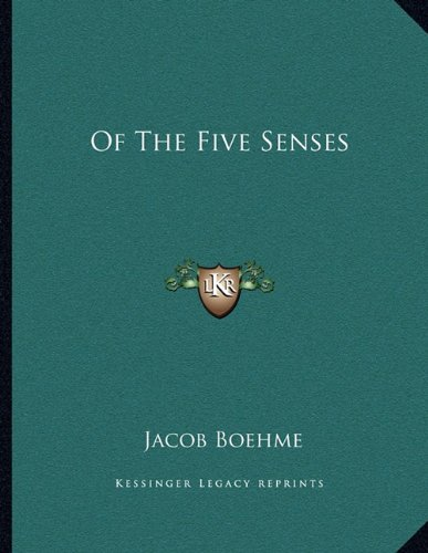 Of The Five Senses (9781163007334) by Jacob Boehme