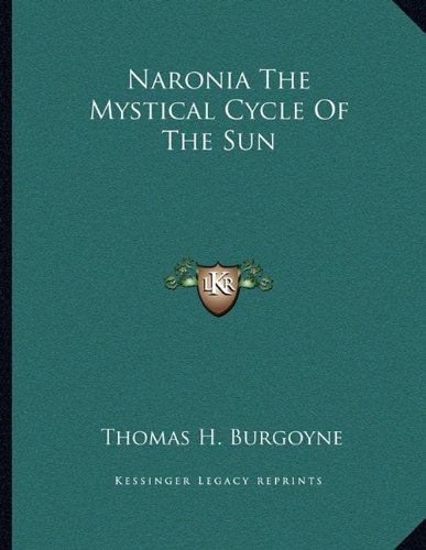 9781163009451: Naronia The Mystical Cycle Of The Sun