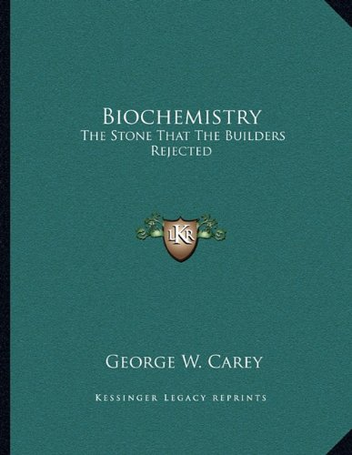 9781163009963: Biochemistry: The Stone That The Builders Rejected