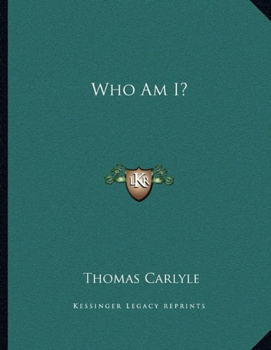Who Am I? (9781163010327) by Thomas Carlyle