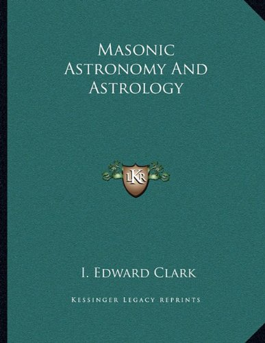 9781163011867: Masonic Astronomy And Astrology