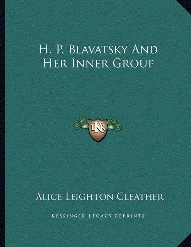 9781163011942: H. P. Blavatsky And Her Inner Group
