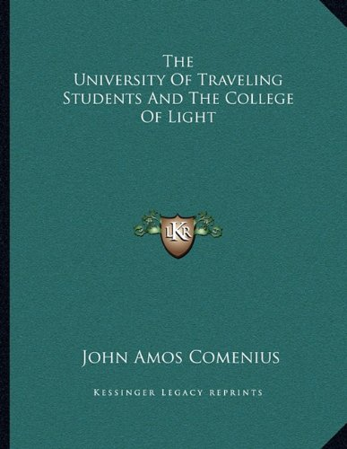 9781163013465: The University Of Traveling Students And The College Of Light