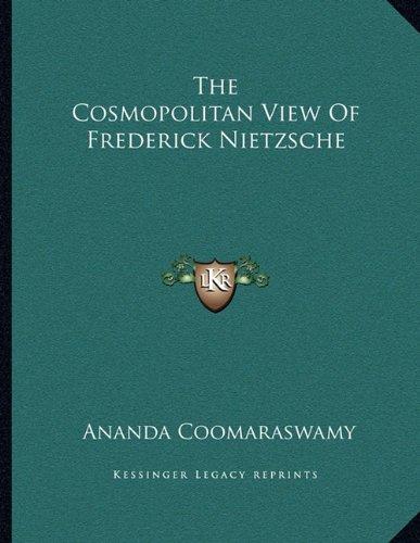 9781163013694: The Cosmopolitan View Of Frederick Nietzsche