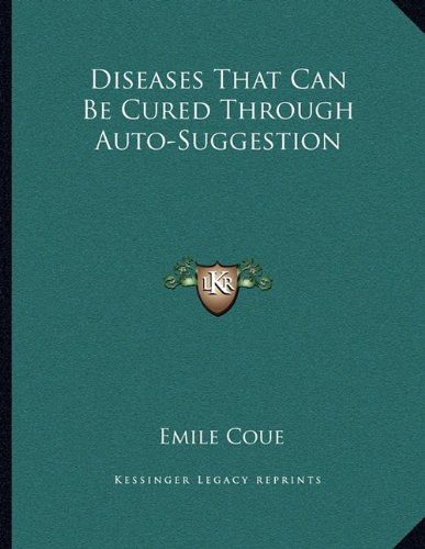9781163014394: Diseases That Can Be Cured Through Auto-Suggestion